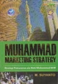 Muhammad Marketing Strategy : Strategi Pemasaran ala Nabi Muhammad SAW