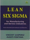 Lean Six Sigma: For Manufacturing And Service Industries, Waste Elimination and Continuous Cost Reduction