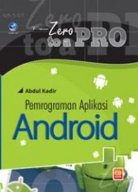 Image of From Zero to a Pro : Pemrograman Aplikasi Android