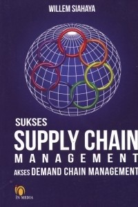 Image of Sukses Supply Chain Management: Akses Demand Chain Management